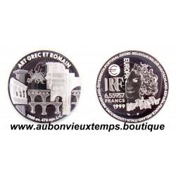 6.55957 FRANCS ARGENT ART GREC ET ROMAIN - EUROPA - 1999 BE