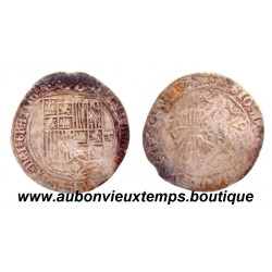 REAL ARGENT FERDINAND ET ISABELLE ND ( 1469-1504 )