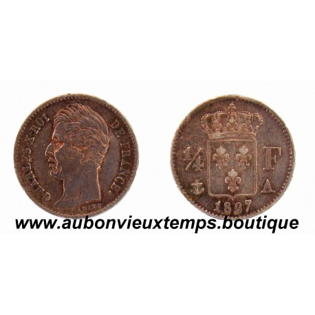 1/4 FRANC ARGENT 1827 A CHARLES X