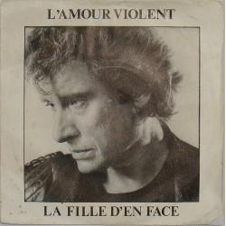 45T L'AMOUR VIOLENT - PHILIPS 814 6657 - JUIN 1983 - JOHNNY HALLYDAY