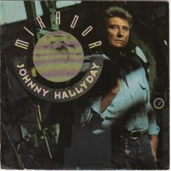 45T  MIRADOR - PHILIPS 874 514.7 - JUIN 1989 - JOHNNY HALLYDAY