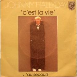 45T  C'EST LA VIE -  PHILIPS 6172 071 - NOVEMBRE 1977 - JOHNNY HALLYDAY