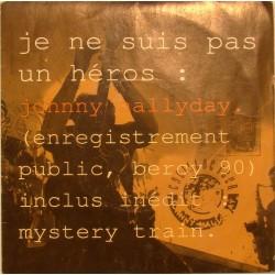 45T JE NE SUIS PAS UN HEROS - PHILIPS 878 7067 - NOVEMBRE 1990 - JOHNNY HALLYDAY