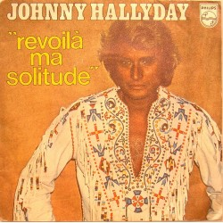 45T REVOILA MA SOLITUDE - PHILIPS 6172 176 - OCTOBRE 1978 - JOHNNY HALLYDAY