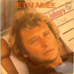 45T JE T'AI AIMEE - PHILIPS 6010 389 - JUIN 1981 - JOHNNY HALLYDAY