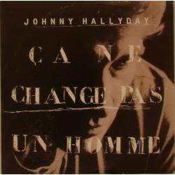 CD N° 225   CA NE CHANGE PAS UN HOMME - PHILIPS  - NOVEMBRE 1991 - JOHNNY HALLYDAY