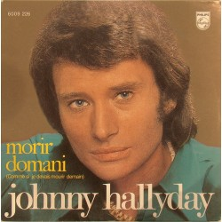 CD N° 103   MORIR DOMANI - PHILIPS 6009 226 - 1972 - JOHNNY HALLYDAY
