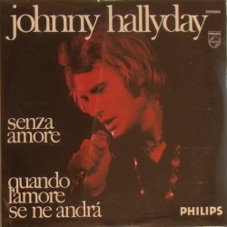 CD N° 101   SENZA AMORE - PHILIPS 6009 018 - 1970 - JOHNNY HALLYDAY