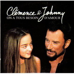 CD  ON A TOUS BESOIN D'AMOUR - 2001 - DUO CLEMENCE - JOHNNY HALLYDAY