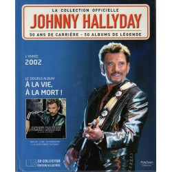 LA COLLECTION OFFICIELLE  JOHNNY HALLYDAY VOL. 3   A LA VIE, A LA MORT  2002