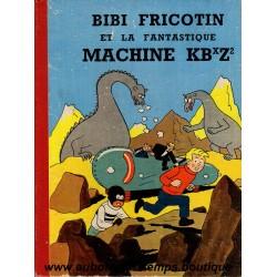 BIBI FRICOTIN ET LA FANTASTIQUE MACHINE KBxZ²