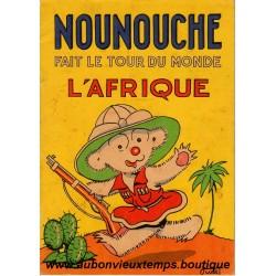 NOUNOUCHE FAIT LE TOUR DU MONDE - L'AFRIQUE  N°9