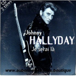 CD JOHNNY HALLYDAY JE SERAI LA 1993 2 TITRES