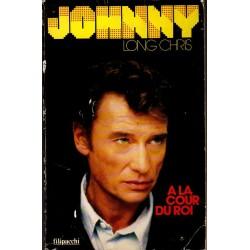 LIVRE JOHNNY - A LA COUR DU ROI  LONG CHRIS  1986 FILIPACCHI