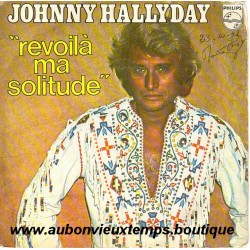 CD N° 159   REVOILA MA SOLITUDE - PHILIPS  - OCTOBRE 1978 - JOHNNY HALLYDAY