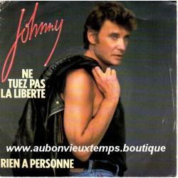45T  NE TUEZ PAS LA LIBERTE - PHILIPS 880 281.7 - AOUT 1984 - JOHNNY HALLYDAY