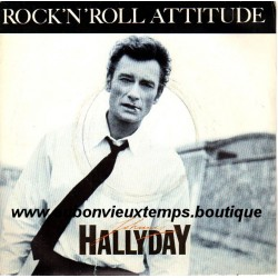 45T   ROCK'N'ROLL ATTITUDE - PHILIPS - SEPTEMBRE 1985 - JOHNNY HALLYDAY