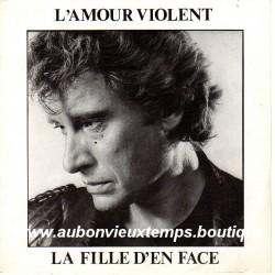 45T L'AMOUR VIOLENT - PHILIPS 814665 7 - JUIN 1983 - JOHNNY HALLYDAY
