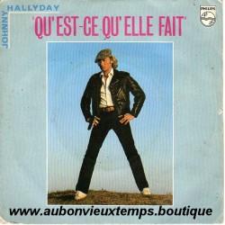 45T QU'EST-CE QU'ELLE FAIT - PHILIPS 6010 216 - JUIN 1980 - JOHNNY HALLYDAY