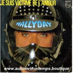 45T JE SUIS VICTIME DE L'AMOUR - PHILIPS 6010 606 - OCTOBRE 1982 - JOHNNY HALLYDAY