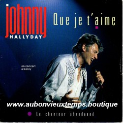 45T QUE JE T'AIME - PHILIPS 870386-7 - MAI 1988 - JOHNNY HALLYDAY