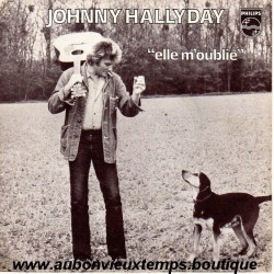 45T ELLE M'OUBLIE - PHILIPS 6172 158 - JUIN 1978 - JOHNNY HALLYDAY