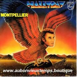 45T MONTPELLIER - PHILIPS 6010 503 - FEVRIER 1982 - JOHNNY HALLYDAY