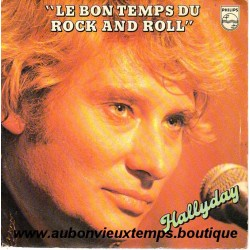 45T LE BON TEMPS DU ROCK AND ROLL - PHILIPS 6172 203 -  FEVRIER 1979 - JOHNNY HALLYDAY