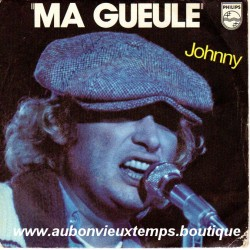 45T MA GUEULE - PHILIPS 6172 300 - DECEMBRE 1979 - JOHNNY HALLYDAY
