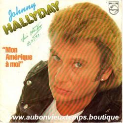 45T MON AMERIQUE A MOI - PHILIPS 6010 575 - JUIN 1982 - JOHNNY HALLYDAY