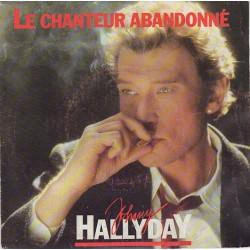 45T LE CHANTEUR ABANDONNE - JOHNNY