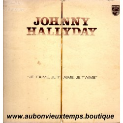 VINYL 33T  JOHNNY HALLYDAY  PHILIPS  MAI 1974 - JE T'AIME, JE T'AIME, JE T'AIME,   - 10 TITRES