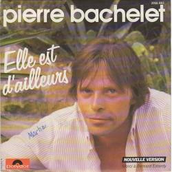 45T ELLE EST D'AILLEURS - PIERRE BACHELET