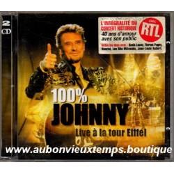 CD x 2  100 %  JOHNNY HALLYDAY  LIVE A LA TOUR EIFFEL  2000 UNIVERSAL   25 TITRES
