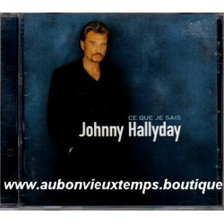 CD  JOHNNY HALLYDAY - CE QUE JE SAIS  1998