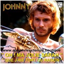 VINYL 45T  JOHNNY HALLYDAY  PHILIPS - OH MA JOLIE SARAH  1971