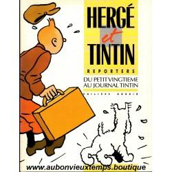 LIVRE HERGE ET TINTIN REPORTERS - DU PETIT VINGTIEME AU JOURNAL TINTIN