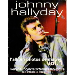 MAGAZINE JOHNNY HALLYDAY - L'ALBUM PHOTO DE MA VIE - VOL. 1