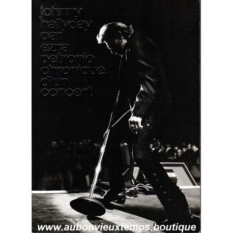 LIVRE JOHNNY HALLYDAY PAR EZRA PETRONIO - CHRONIQUE D'UN CONCERT