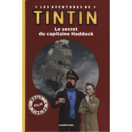 LIVRE LES AVENTURES DE TINTIN - LE SECRET DU CAPITAINE HADDOCK - CASTERMAN 2011