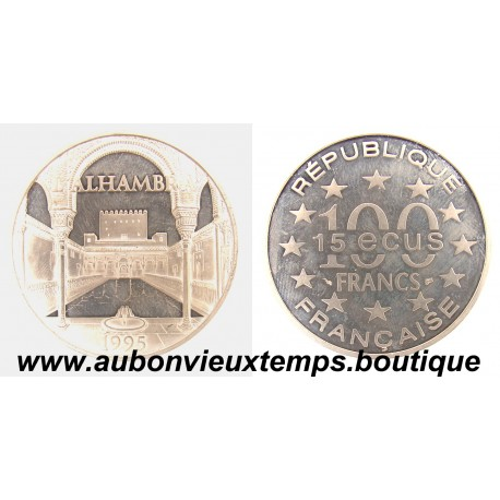 100 FRANCS - 15 ECUS  1995  MONUMENTS DE L'EUROPE - ALHAMBRA  ARGENT   BE