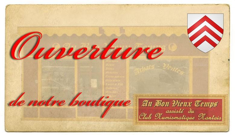 Ouverture de notre boutique Au Bon Vieux Temps